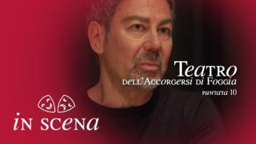 In Scena. Puntata 10. Simona Ianigro Con Pino Casolaro Al Teatro Dell'Accorgersi Di Foggia.La Tua Tv