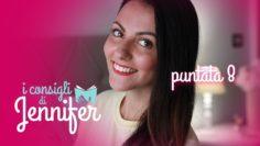 I Consigli Di Jennifer. 8 Puntata. Jennifer Pignatelli Su La Tua Tv: La Web Di Tutti.