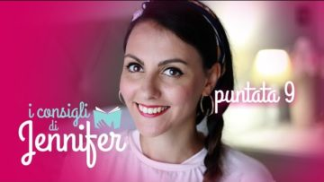 I Consigli Di Jennifer. 9 Puntata. Jennifer Pignatelli Su La Tua Tv: La Web TV Di Tutti.
