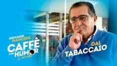 Caffè Con Humor Del Lunedì. Giovanni Mancini: Dal Tabaccaio. La Tua Tv: La Web Tv Del Buonumore.